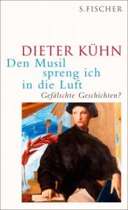 Dieter Kühn: Den Musil spreng ich in die Luft