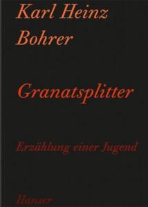 Karl Heinz Bohrer: Granatsplitter