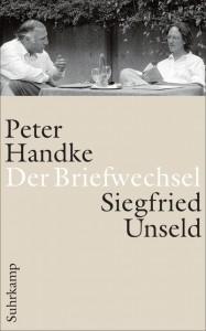 Raimund Fellinger/Katharina Pektor (Hrsg.): Briefwechsel Peter Handke, Siegfried Unseld