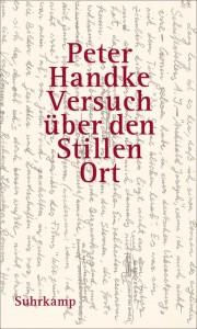 Peter Handke: Versuch über den Stillen Ort