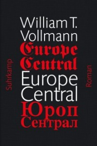 William T. Vollmann. Europe Central