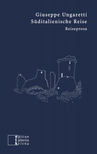 Giuseppe Ungaretti: Süditalienische Reise