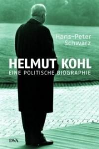 Hans-Peter Schwarz: Helmut Kohl - Eine politische Biographie