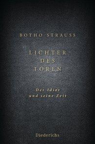Botho Strauß: Lichter des Toren