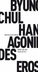 Byung-Chul Han: Agonie des Eros