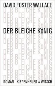 David Foster Wallace: Der bleiche König