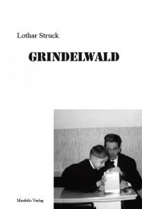 Lothar Struck: Grindelwald