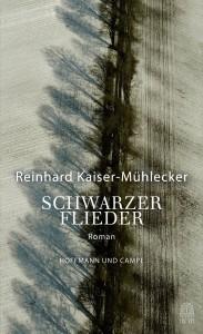 Reinhard Kaiser-Mühlecker: Schwarzer Flieder