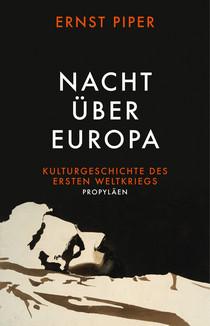 Ernst Piper: Nacht über Europa