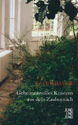 Xaver Bayer: Geheimnisvolles Knistern aus dem Zauberreich