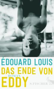 Edouard Louis: Das Ende von Eddy