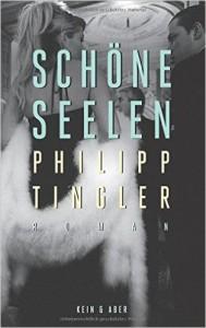 Philipp Tingler: Schöne Seelen