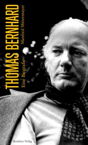 Manfred Mittermayer: Thomas Bernhard - Eine Biografie