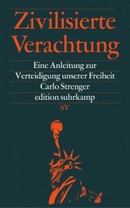 Carlo Strenger: Zivilisierte Verachtung