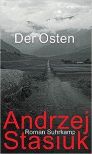 Andrzej Stasiuk: Der Osten