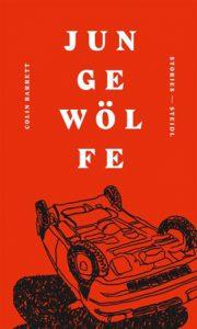 Colin Barrett: Junge Wölfe