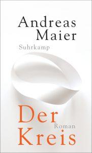 Andreas Maier: Der Kreis