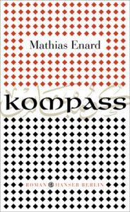 Mathias Enard: Kompass