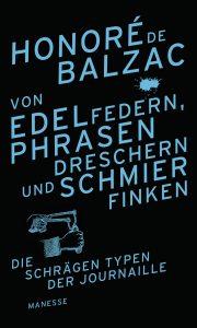 Honoré de Balzac: Von Edelfedern, Phrasendreschern und Schmierfinken