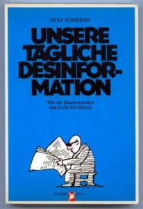 Wolf Schneider: Unsere tägliche Desinformation
