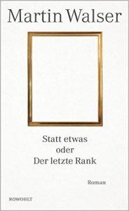 Martin Walser: Statt etwas oder Der letzte Rank