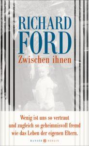 Richard Ford: Zwischen ihnen