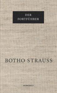 Botho Strauss: Der Fortführer