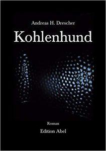 Andreas H. Drescher: Kohlenhund