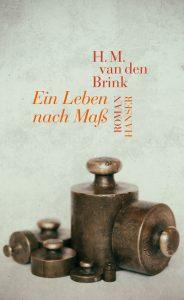 Hans Maarten van den Brink: Ein Leben nach Maß