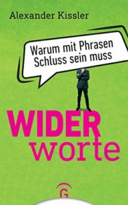 Alexander Kissler: Widerworte