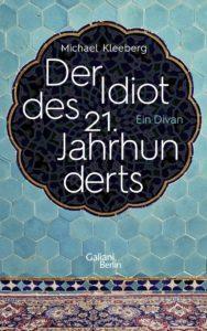 Michael Kleeberg: Der Idiot des 21. Jahrhunderts