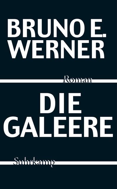 Bruno E. Werner: Die Galeere