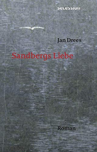 Jan Drees: Sandbergs Liebe