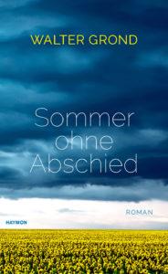 Walter Grond: Sommer ohne Abschied