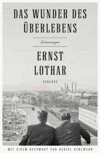 Ernst Lothar: Das Wunder des Überlebens