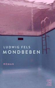 Ludwig Fels: Mondbeben