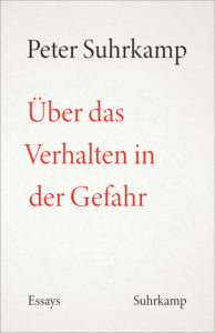 Peter Suhrkamp: Über das Verhalten in der Gefahr