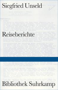 Siegfried Unseld: Reiseberichte