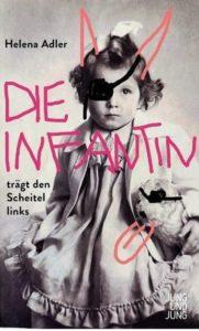 Helena Adler: Die Infantin trägt den Scheitel links