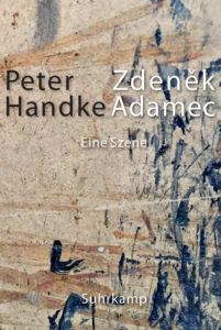Peter Handke: Zdeněk Adamec