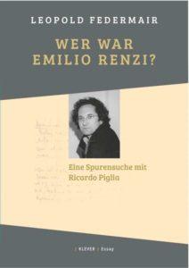 Leopold Federmair: Wer war Emilio Renzi?