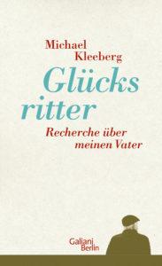 Michael Kleeberg: Glücksritter