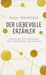 Olga Tokarczuk: Der liebevolle Erzähler