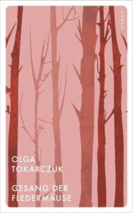 Olga Tokarczuk: Gesang der Fledermäuse