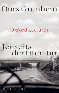 Durs Grünbein: Jenseits der Literatur