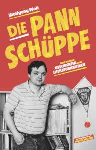 Wolfgang Welt: Die Pannschüppe (Hrsg.: Martin Willems)