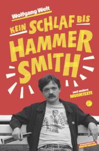 Wolfgang Welt: Kein Schlaf bis Hammersmith (Hrsg.: Martin Willems)