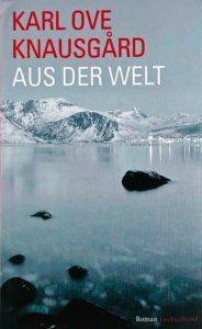 Karl Ove Knausgård: Aus der Welt