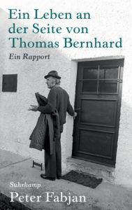 Peter Fabjan: Ein Leben an der Seite von Thomas Bernhard