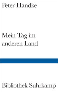 Peter Handke: Mein Tag im anderen Land